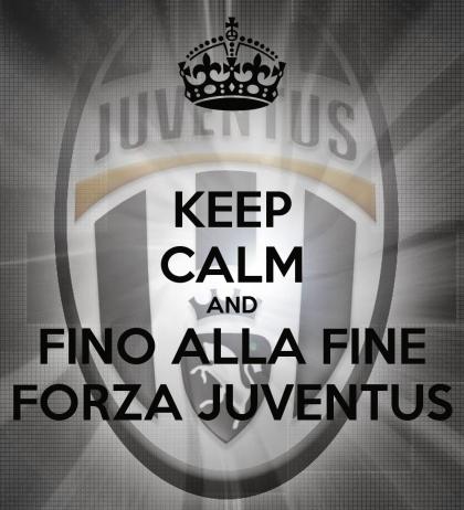 Keep Calm and Fino Alla Fine Forza Juventus